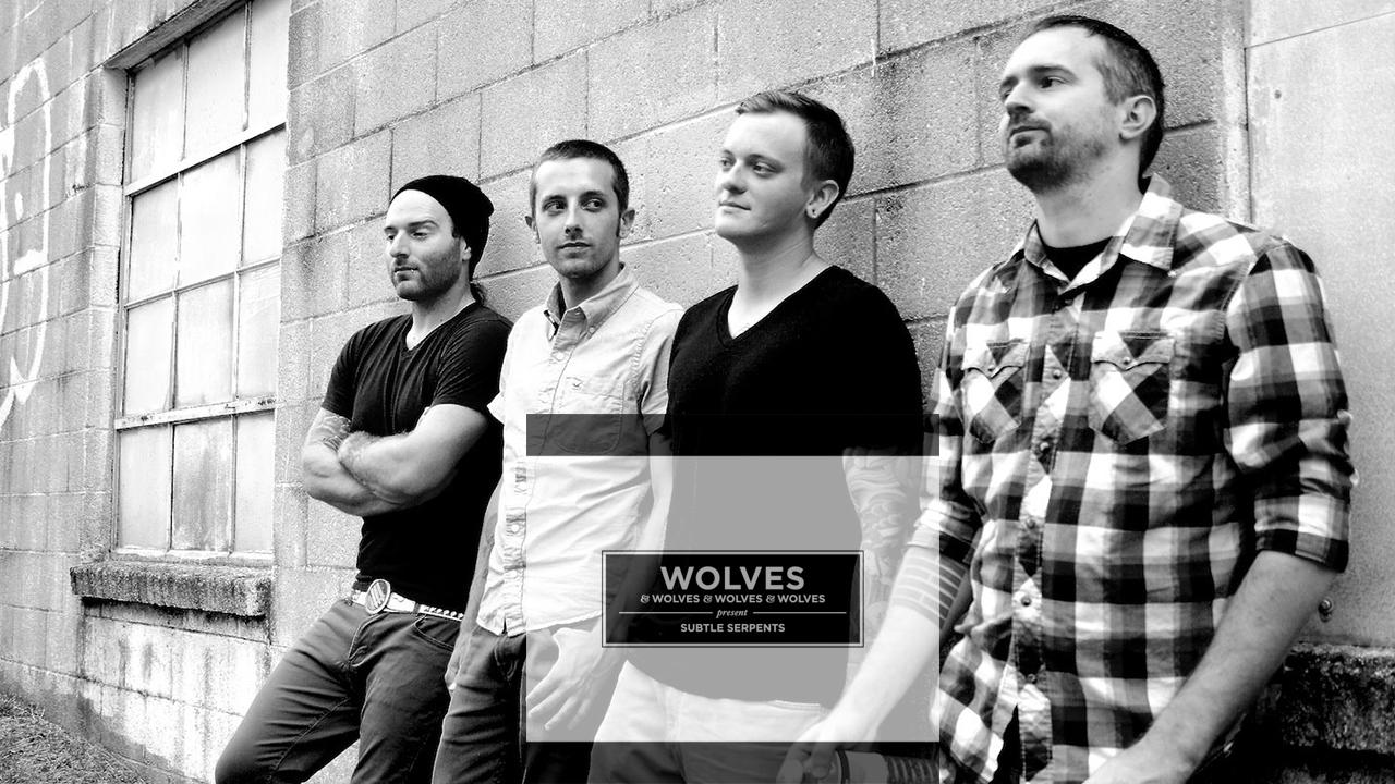Wolves Wolves Wolves Wolves, Subtle Serpents